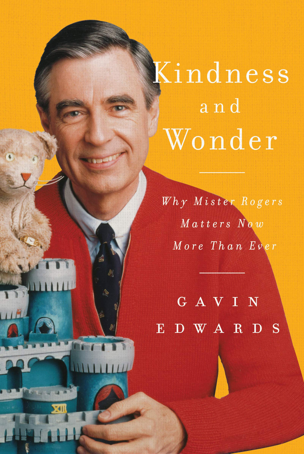Kindess and Wonder: Why Mister Rogers Matters Now More Than Ever