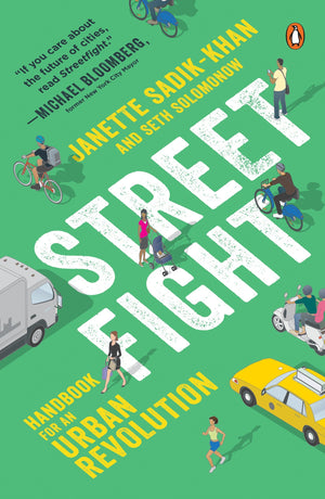 Streetfight: A Handbook for an Urban Revolution
