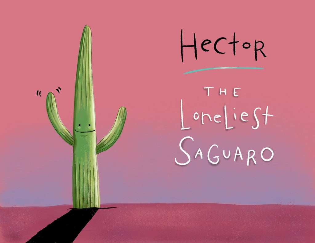Hector the Loneliest Saguaro