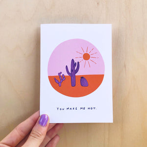 You Make Me Hot Greeting Card