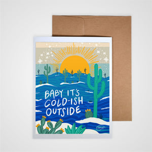 Baby It's Cold-ish Greeting Card
