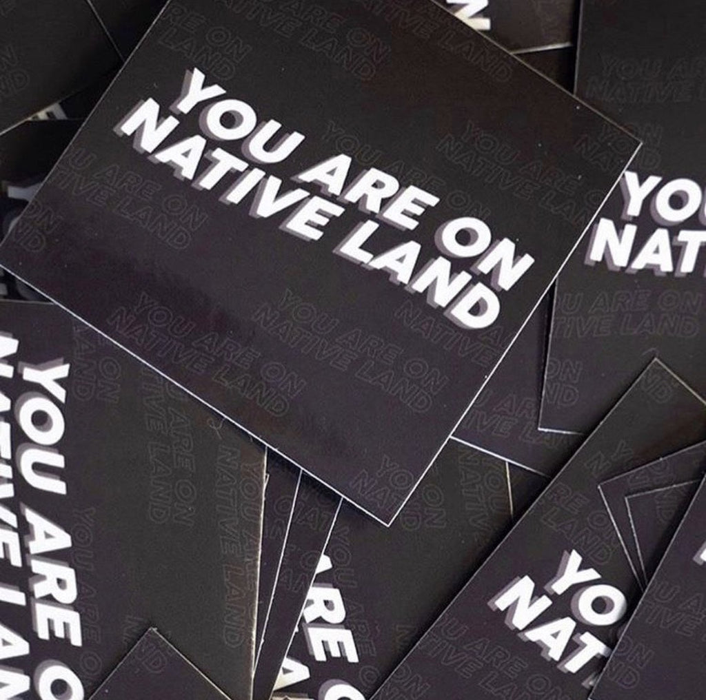 'You Are On Native Land' Sticker