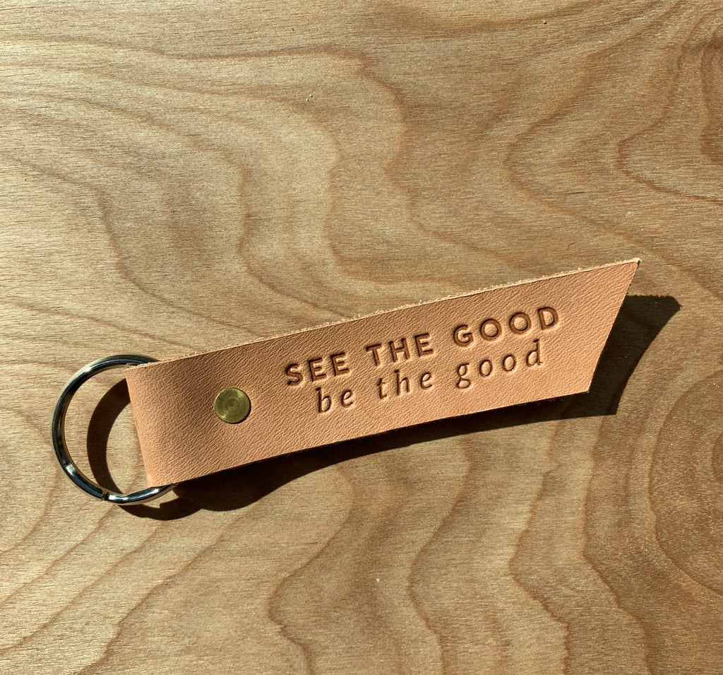 See the Good, Be the Good Leather Keychain
