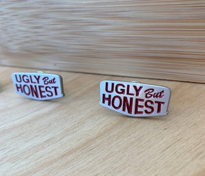 Ugly But Honest Pin