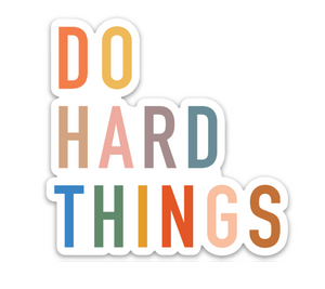 Do Hard Things Sticker