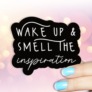 Wake Up and Smell the Inspiration Sticker