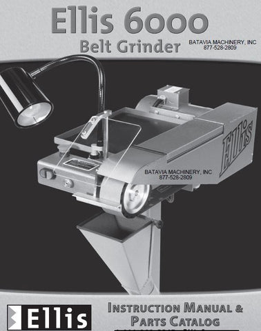 Ellis 6000 Belt Grinder Instruction manual & Parts Catalog