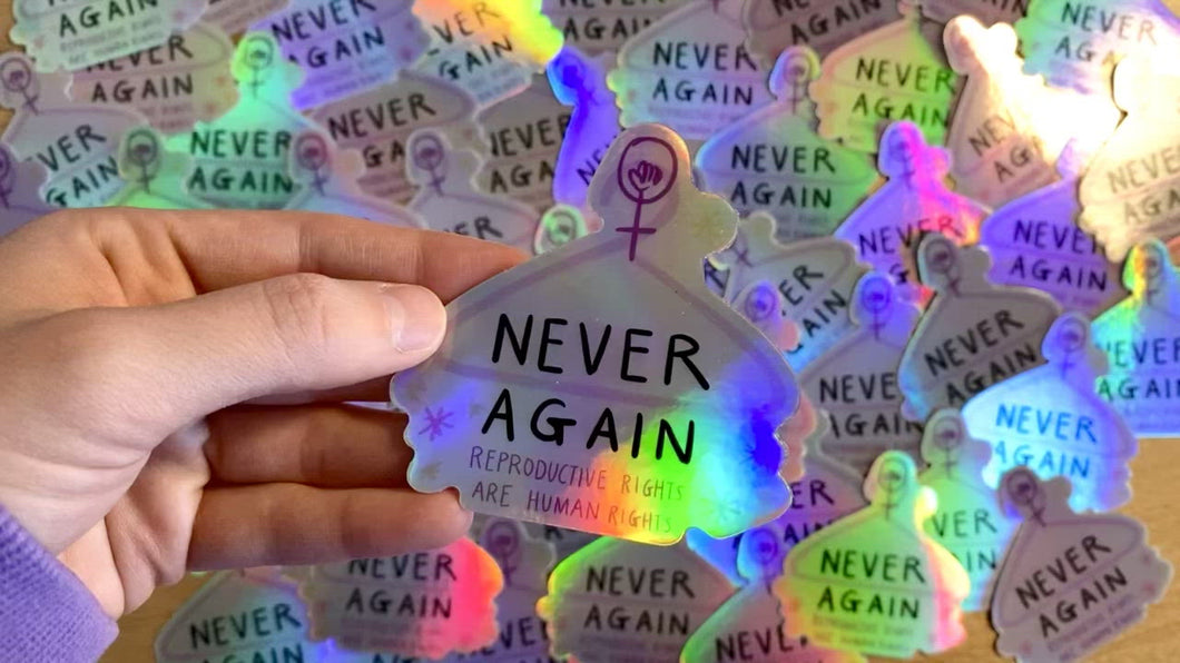 """Never Again"" die cut sticker"
