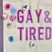 "Load image into Gallery viewer, ""Gay & Tired"" tote bag - Afroditi's Art"