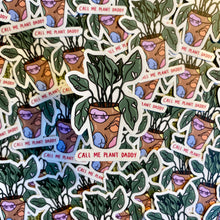 "Load image into Gallery viewer, ""Call Me Plant Daddy"" die cut sticker - Afroditi's Art"