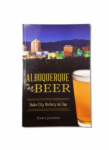 Albuquerque Beer: Duke City History on Tap
