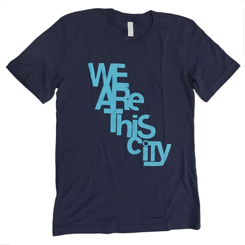 We Are This City Tee
