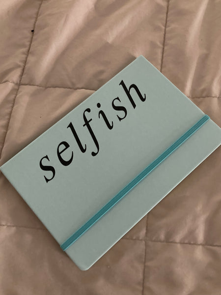 """Selfish"" Journal + Pen"
