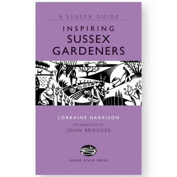A Sussex Guide Book: Inspiring Sussex Gardeners