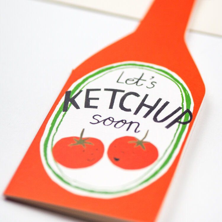 'Let's Ketchup Soon' Card