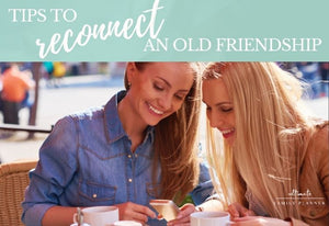 How you can reconnect an old friendship