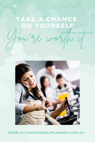 Start that business you have always wanted to. You are worth it