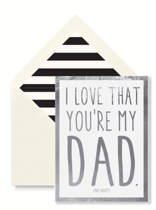 "Father's Day Card- ""Love that you're my dad"""