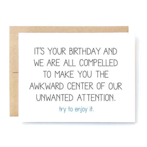 "Birthday Card- ""Unwanted Attention"""