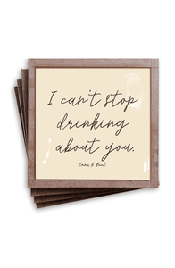 I Can't Stop Drinking About You-Copper & Glass Coasters (4)