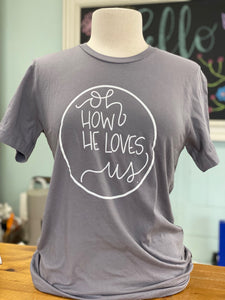 'Oh How He Loves Us' Women's Tee