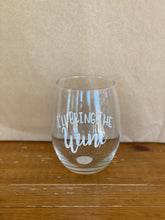 "Load image into Gallery viewer, ""I'll bring the..."" Wine Glass"