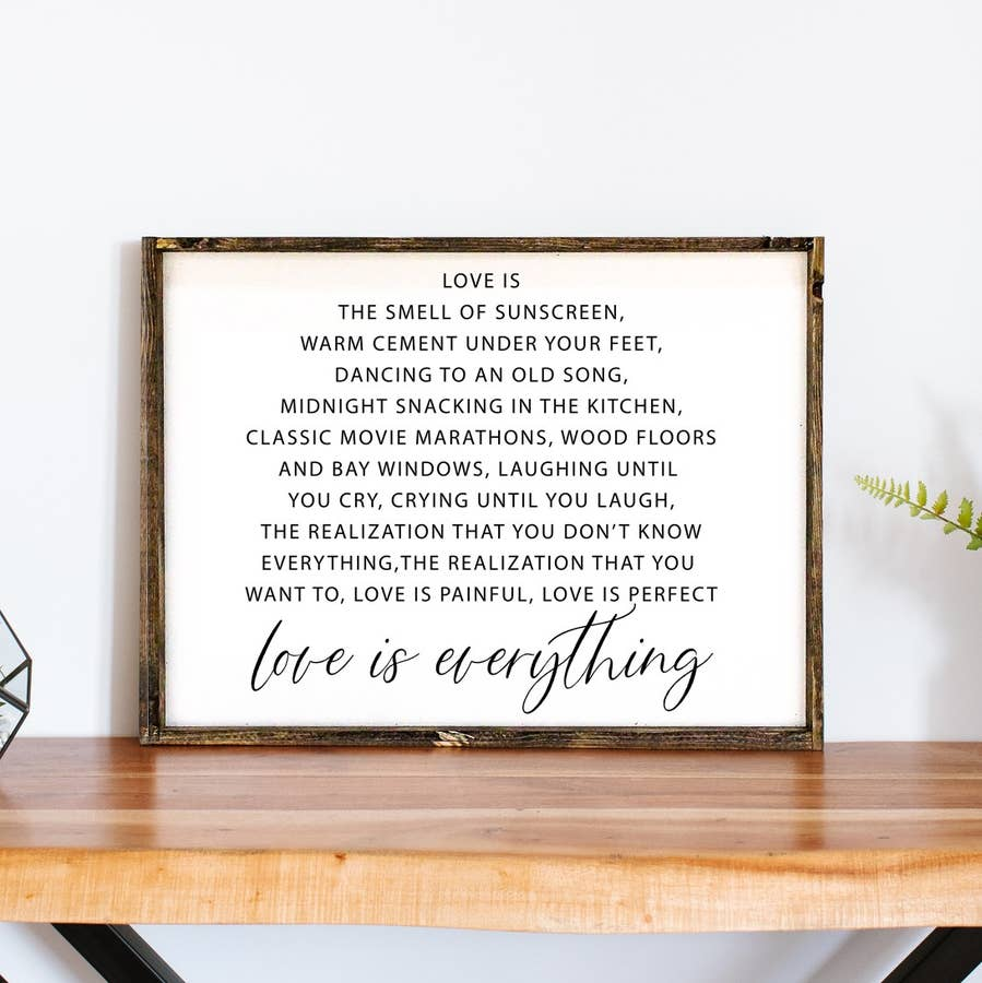 'Love is Everything'- Framed Wood Sign