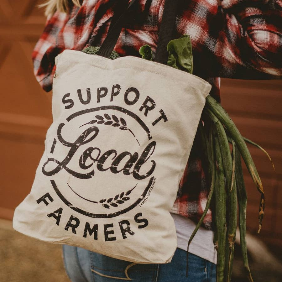 """Support Local Farmers""- Canvas Tote"