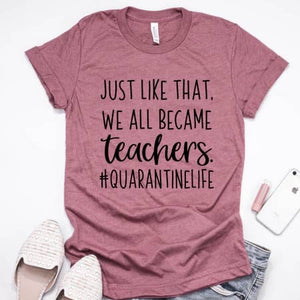 """We all became teachers"" T-Shirt"
