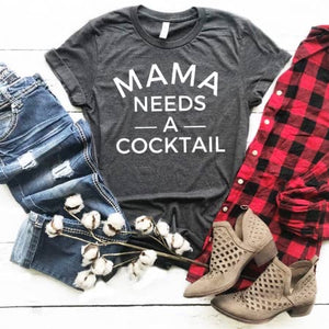 """Mama needs a cocktail"" T-Shirt"