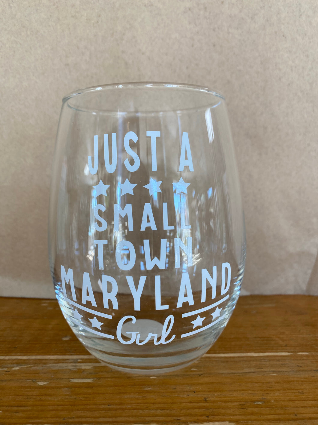 """Just a small town MD girl"" Wine Glass"