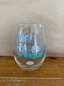 Real Housewives of Waldorf Wine Glass
