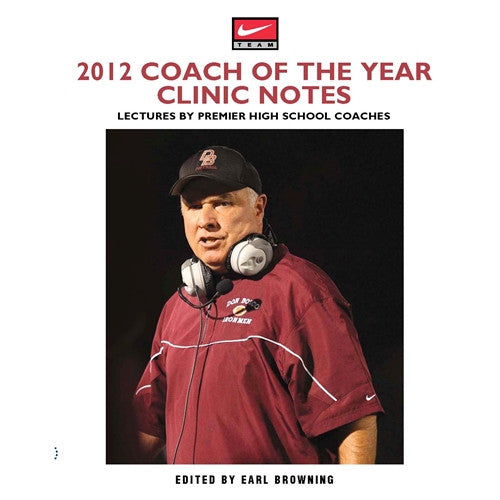 2012 Coach of the Year Clinic Notes: Lectures by Premier High School Coaches