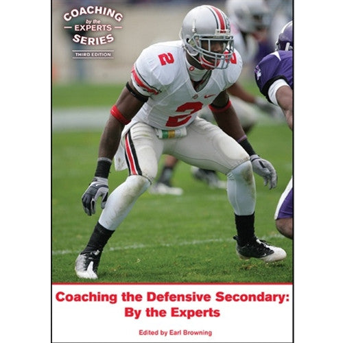 Coaching the Defensive Secondary: By the Experts (Third Edition)