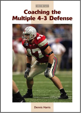 Coaching the Multiple 4-3 Defense (2nd Edition)