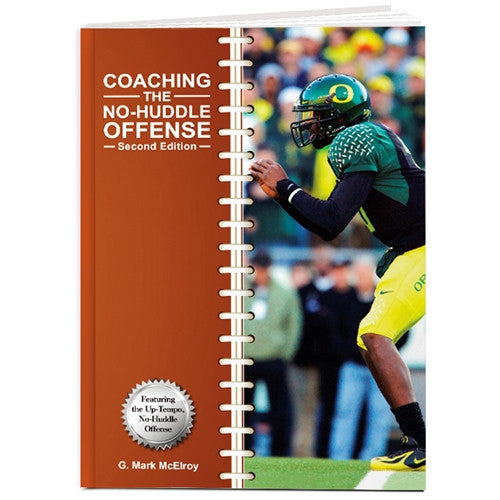Coaching the No-Huddle Offense (Second Edition)