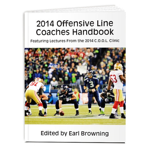 Offensive Line Coaches Handbook: Featuring Lectures From the 2014 C.O.O.L. Clinic