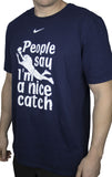 Nike 'People Say I'm A Nice Catch' Crew Training Tee Shirt