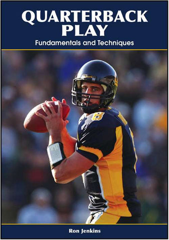 Quarterback Play: Fundamentals and Techniques