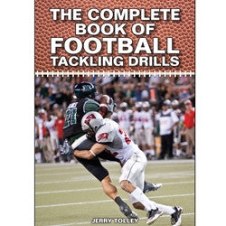 The Complete Book of Football Tackling Drills by Jerry Tolley