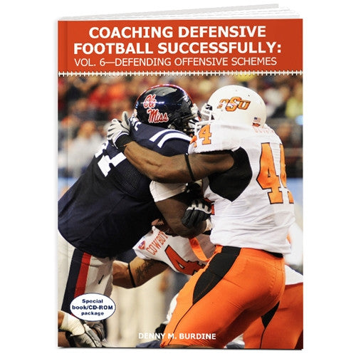 Coaching Defensive Football Successfully: Vol. 6—Defending Offensive Schemes