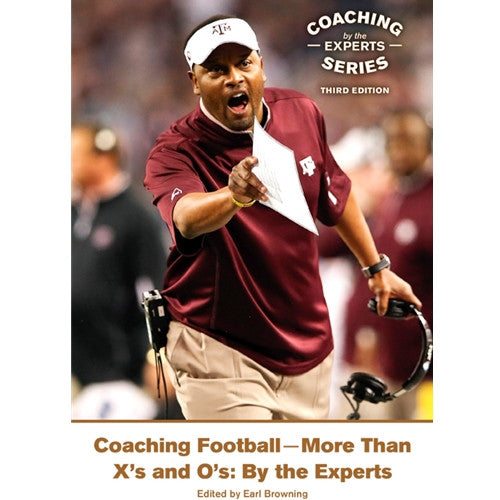 Coaching Football—More Than X's and O's: By the Experts (Third Edition)