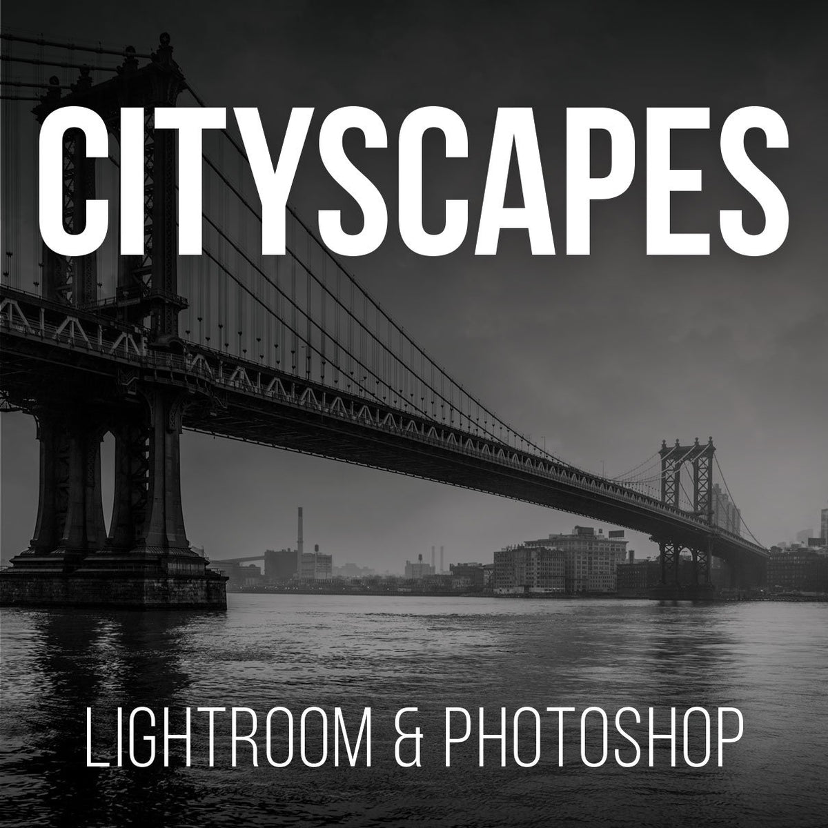 Cityscape Retouching For Lightroom & Photoshop