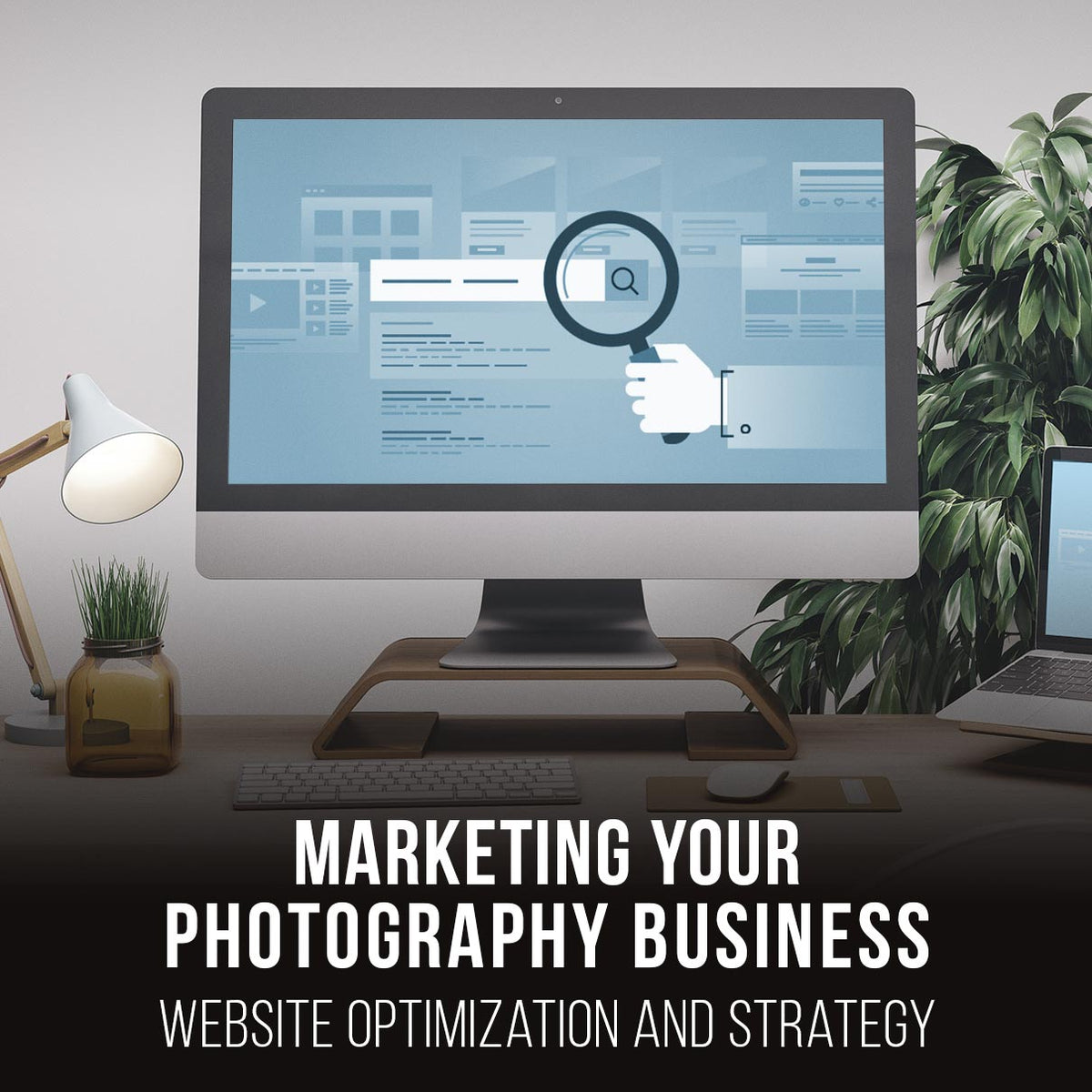 Marketing Your Photography Business Part 1 | Optimization & Strategy