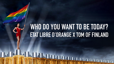 Who Do You Want to be Today? | Etat Libre D'Orange X Tom of Finland