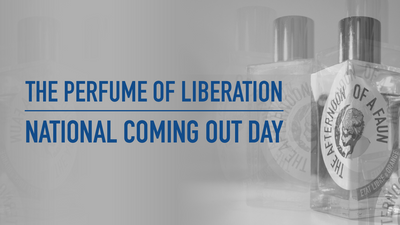 The Perfume of Liberation | National Coming Out Day