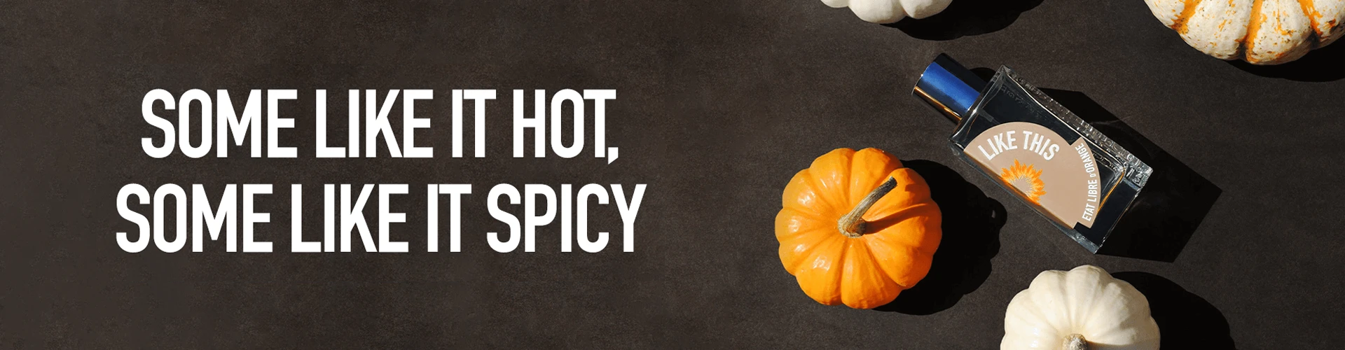 Some like it hot, some like it spicy