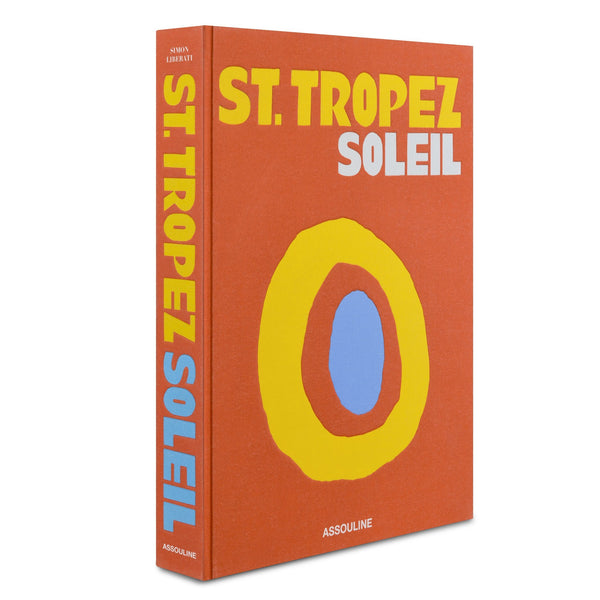 ASSOULINE St. Tropez Soleil Hardcover Book by Simon Liberati