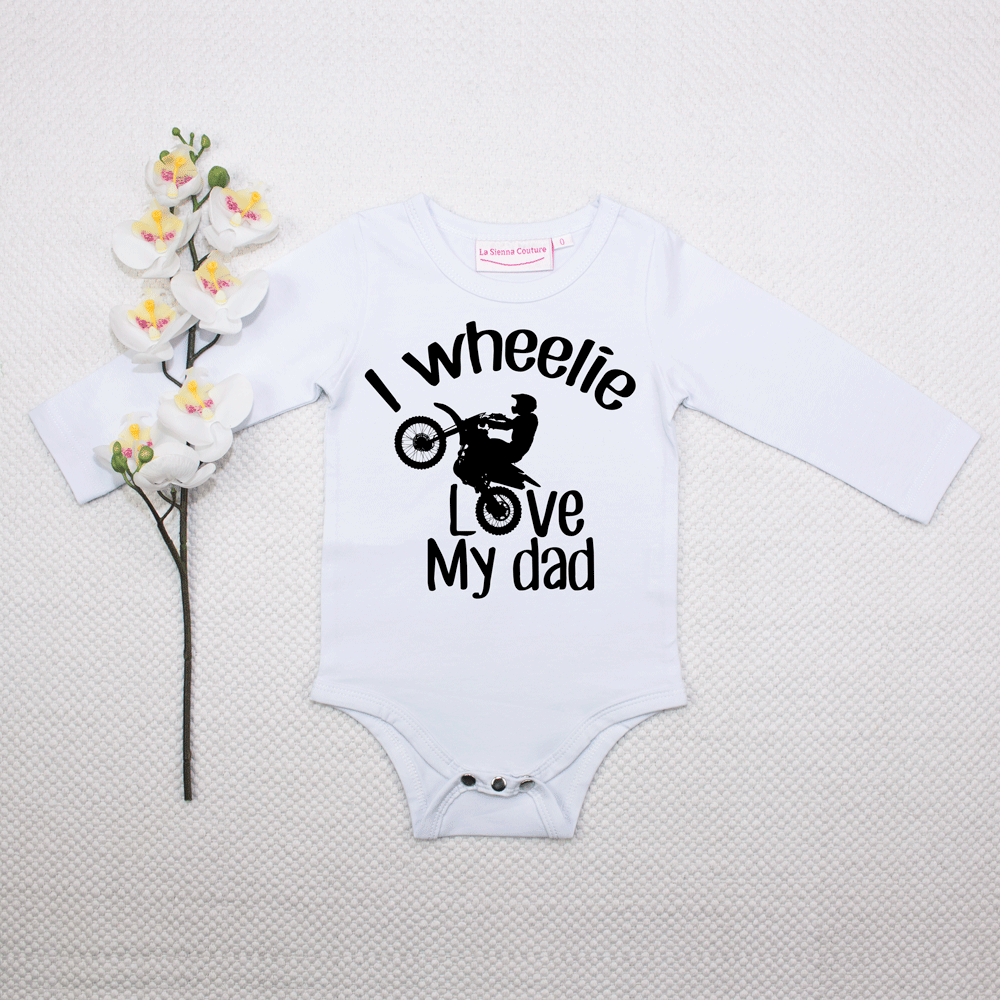 I Wheelie Love My Dad - Unisex - Custom