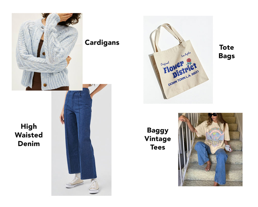 Cardigans, high waisted denim, tote bags, baggy vintage tees